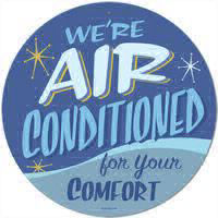 We are air-conditioned day and night for your comfort.